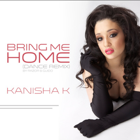 Kanisha K, Bring Me Home